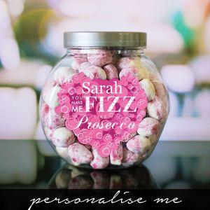 You Make me fizz like prosecco sweet jar